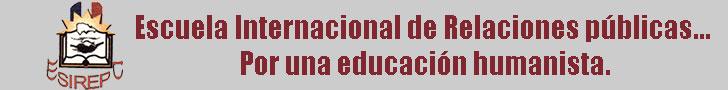 Escuela Internacional de Relaciones públicas... Por una educación humanista.